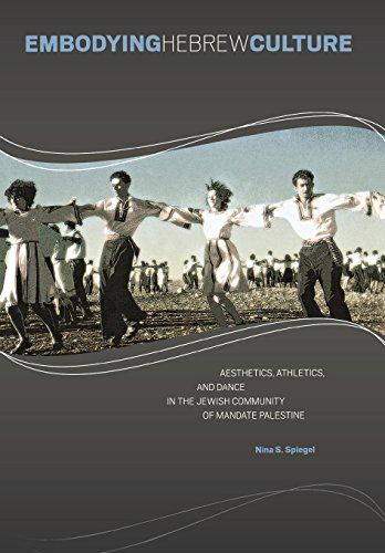 9780814336366: Embodying Hebrew Culture: Aesthetics, Athletics, and Dance in the Jewish Community of Mandate Palestine