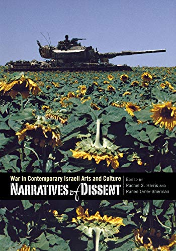 9780814338032: Narratives of Dissent: War in Contemporary Israeli Arts and Culture