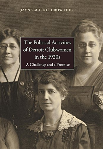 The Political Activities of Detroit Clubwomen in: Morris-Crowther, Jayne