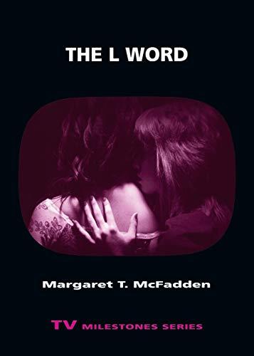 9780814338247: The L Word (TV Milestones Series)