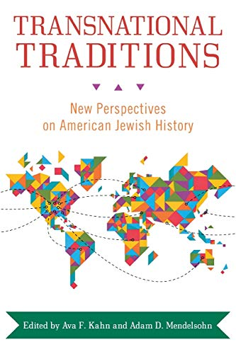 Transnational Traditions: New Perspectives on American Jewish: Kahn, Ava F.