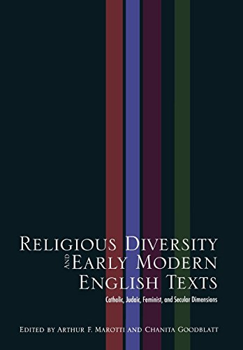 Religious Diversity and Early Modern English Texts: Catholic, Judaic, Feminist, and Secular ...