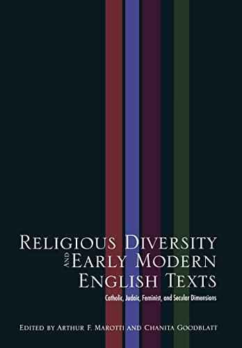 Religious Diversity and Early Modern English Texts: Marotti, Arthur F.