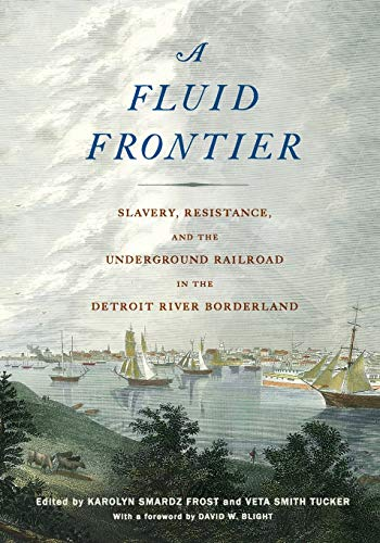 9780814339596: A Fluid Frontier: Slavery, Resistance, and the Underground Railroad in the Detroit River Borderland (Great Lakes Books Series)