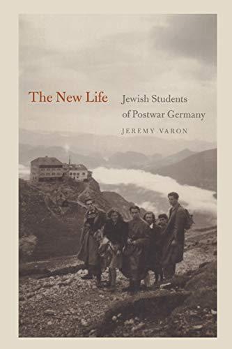 9780814339619: The New Life: Jewish Students of Postwar Germany