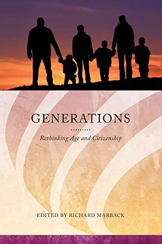 Generations: Rethinking Age and Citizenship (Series in: Marback, Richard [Editor];