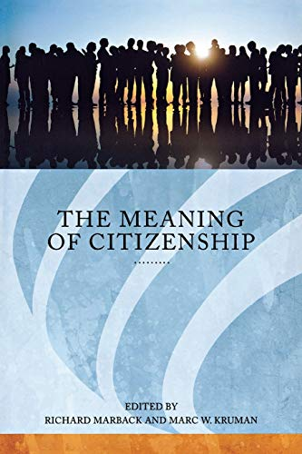 The Meaning of Citizenship (Series in Citizenship: Marback, Richard [Editor];