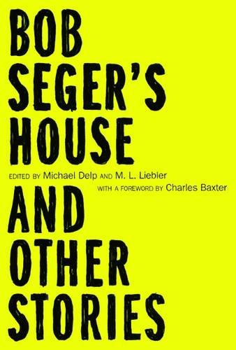 9780814341940: Bob Seger's House and Other Stories (Made in Michigan Writers Series)
