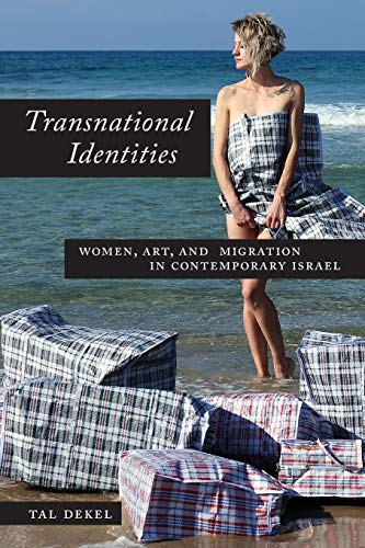 9780814342503: Transnational Identities: Women, Art, and Migration in Contemporary Israel