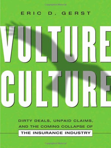 9780814400265: Vulture Culture: Dirty Deals, Unpaid Claims, and the Coming Collapse of the Insurance Industry