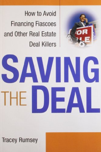 9780814400302: Saving the Deal: How to Avoid Financing Fiascoes and Other Real Estate Deal Killers