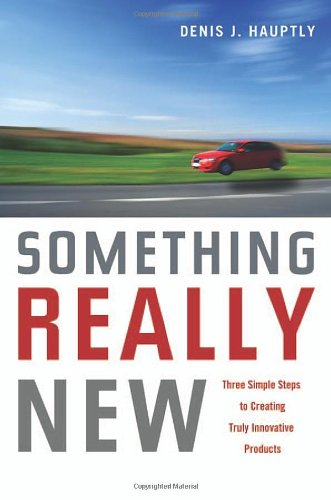 9780814400326: Something Really New: Three Simple Steps to Creating Truly Innovative Products