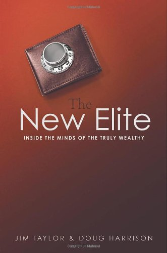 9780814400487: The New Elite: Inside the Minds of the Truly Wealthy