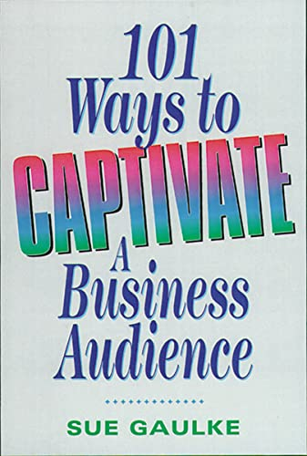 9780814400968: 101 Ways to Captivate a Business Audience