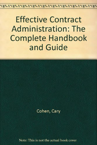 9780814401293: Effective Contract Administration: The Complete Handbook and Guide