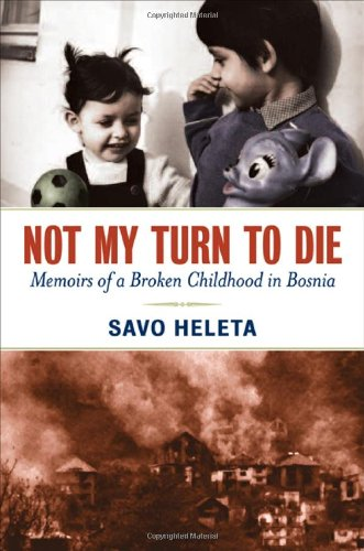 9780814401651: Not My Turn to Die: Memoirs of a Broken Childhood in Bosnia