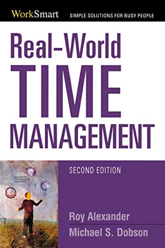 Real-World Time Management (Worksmart): Alexander, Roy; Dobson,