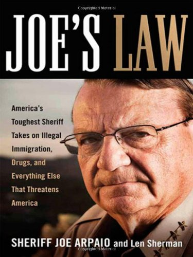 9780814401996: Joe's Law: America's Toughest Sheriff Takes on Illegal Immigration, Drugs and Everything Else That Threatens America