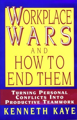 9780814402153: Workplace Wars and How to End Them: Turning Personal Conflicts into Productive Teamwork