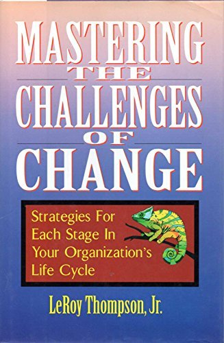 Mastering the Challenges of Change: Strategies for: Thompson Jr., Leroy