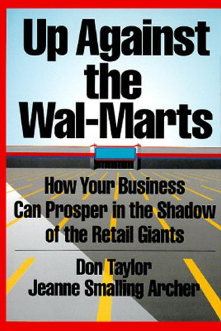 9780814402382: Up Against the Wal-Marts: How Your Business Can Prosper in the Shadow of the Retail Giants