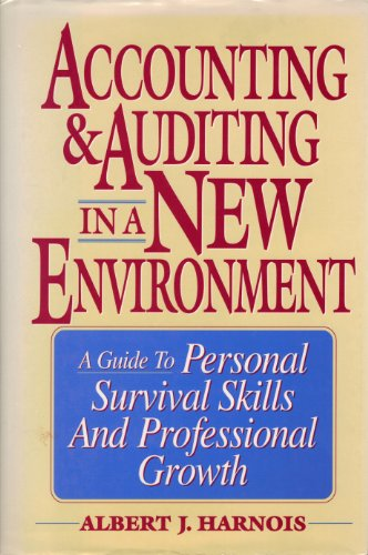 9780814402504: Accounting and Auditing in a New Environment: A Guide to Personal Survival Skills and Professional Growth