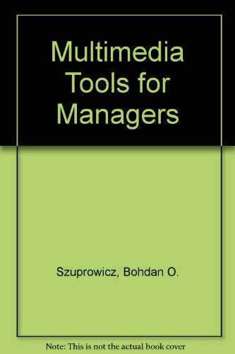 Multimedia Tools for Managers: Szuprowicz, Bohdan