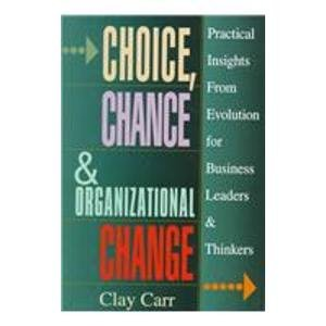 9780814402795: Choice, Chance & Organizational Change: Practical Insights from Evolution for Business Leaders & Thinkers