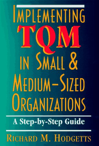 9780814402900: Implementing TQM in Small and Medium-Sized Organizations: A Step-by-Step Guide