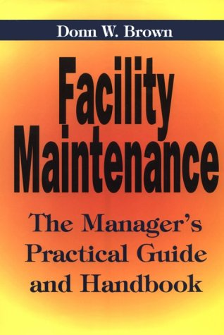 9780814403228: Facility Maintenance: The Manager's Practical Guide and Handbook
