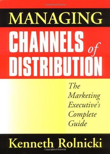 9780814403358: Managing Channels of Distribution: The Marketing Executive's Complete Guide