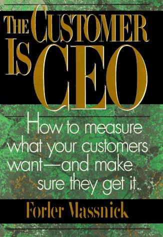 9780814403464: The Customer Is CEO: How to Measure What Your Customers Want -- and Make Sure They Get It