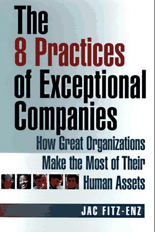 9780814403488: The 8 Practices of Exceptional Companies: How Great Organizations Make the Most of Their Human Assets
