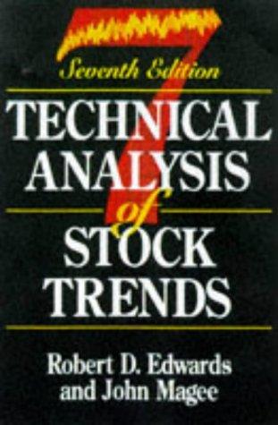 Technical Analysis of Stock Trends: Edwards, Robert D.; Magee, John