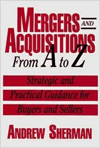 9780814403761: Mergers and Acquisitions from A to Z: Strategic and Practical Guidance for Buyers and Sellers