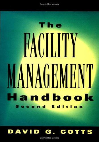 The Facility Management Handbook {SECOND EDITION}: Cotts, David G.