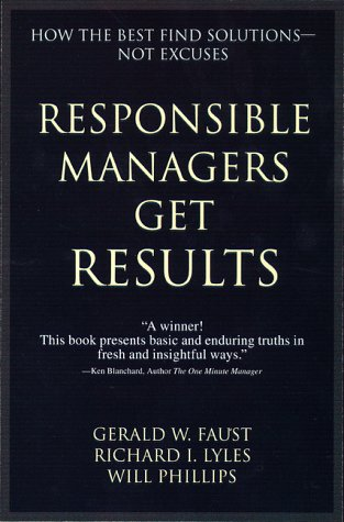 9780814403891: Responsible Managers Get Results: How the Best Find Solutions--Not Excuses