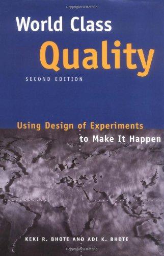 World Class Quality : Using Design of: Keki R. Bhote;