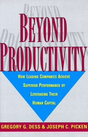 9780814404355: Beyond Productivity: How Leading Companies Achieve Superior Performance by Leveraging Their Human Capital
