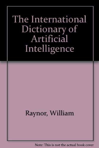 9780814404447: The International Dictionary of Artificial Intelligence