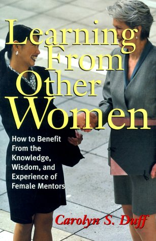9780814404553: Learning from Other Women: How to Benefit from the Knowledge, Wisdom, and Experience of Female Mentors