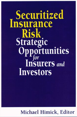 9780814404676: Securitized Insurance Risk: Strategic Opportunities for Insurers and Investors