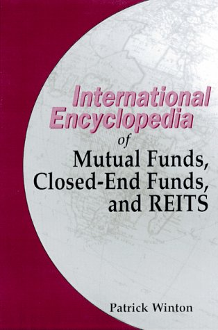 9780814404720: The International Encyclopedia of Mutual Funds, Closed-End Funds, and REITS,