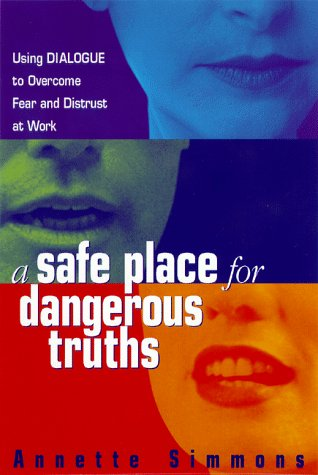 9780814404799: A Safe Place for Dangerous Truths: Using Dialogue to Overcome Fear & Distrust at Work