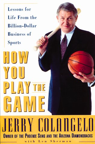 How You Play the Game [SIGNED]: Jerry Colangelo [SIGNED]
