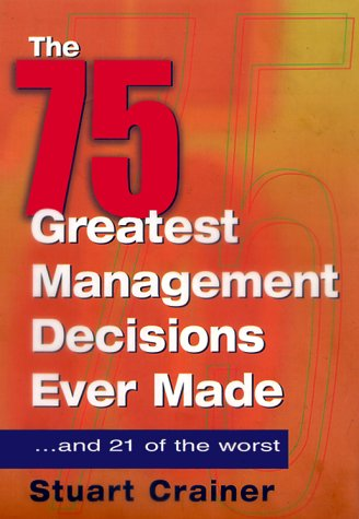 9780814404911: The 75 Greatest Management Decisions Ever Made: ...and 21 of the Worst