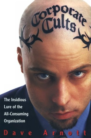 9780814404935: Corporate Cults: The Insidious Lure of the All-Consuming Organization