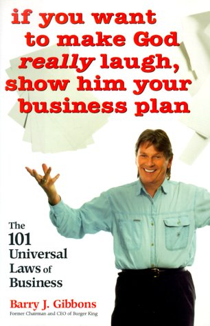 9780814404980: If You Want to Make God Really Laugh, Show Him Your Business Plan: The 101 Universal Laws of Business