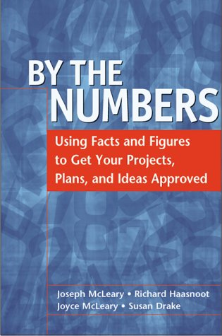 9780814404997: By the Numbers: Using Facts and Figures to Get Your Projects, Plans, and Ideas Approved