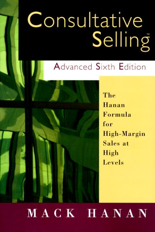 9780814405031: Consultative Selling: The Hanan Formula for High-Margin Sales at High Levels
